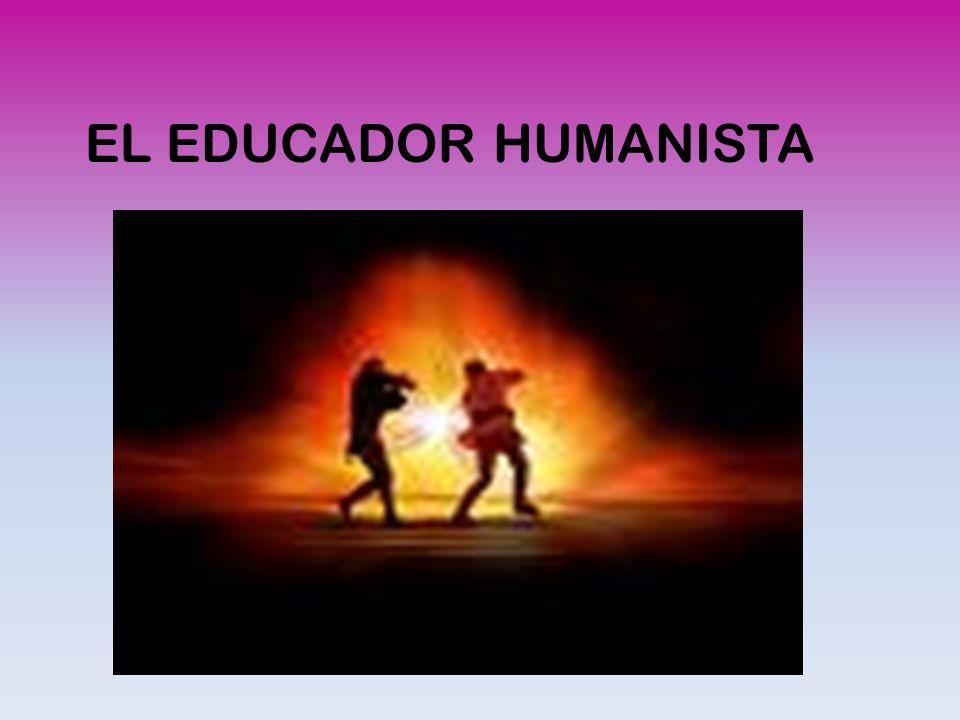 EL EDUCADOR HUMANISTA
