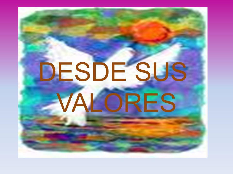 DESDE SUS VALORES