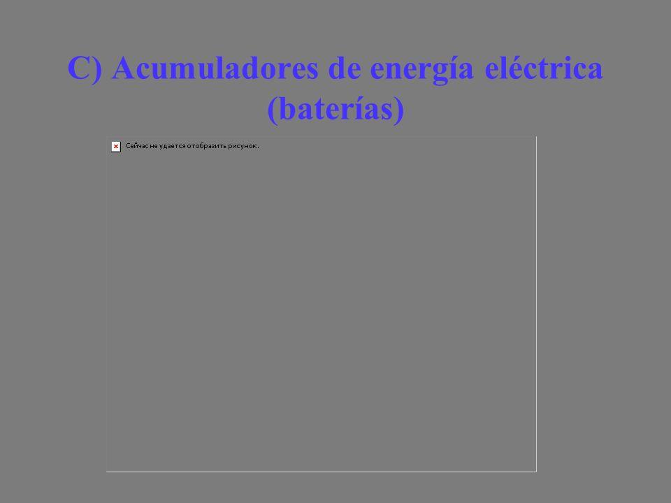 C) Acumuladores de energía eléctrica (baterías)
