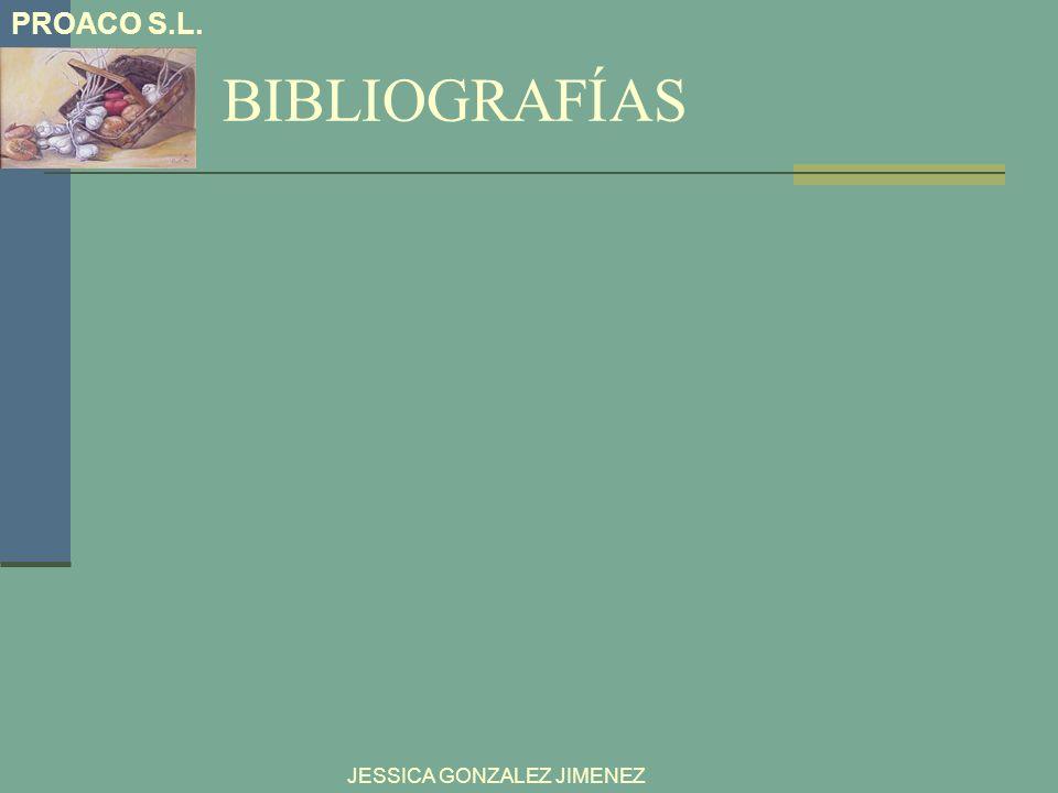 BIBLIOGRAFÍAS PROACO S.L. JESSICA GONZALEZ JIMENEZ