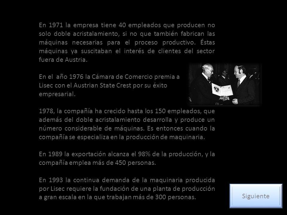 En 1971 la empresa tiene 40 empleados que producen no solo doble acristalamiento, si no que también fabrican las máquinas necesarias para el proceso productivo.