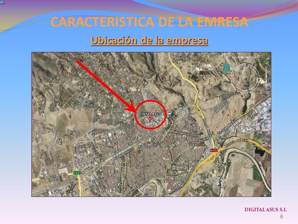 CARACTERISTICA DE LA EMRESA DIGITAL ASUS S.L. 6 Ubicación de la empresa