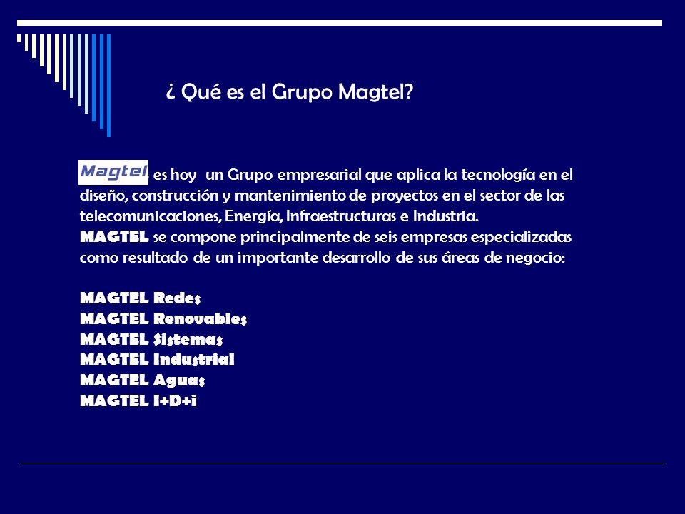 ¿ Qué es el Grupo Magtel? MAGTEL es hoy un Grupo empresarial que aplica la tecnología en el diseño, construcción y mantenimiento de proyectos en el se