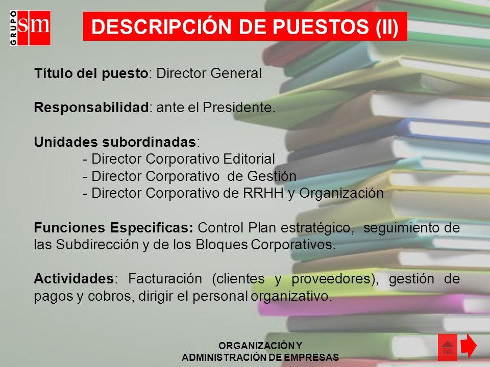 ORGANIZACIÓN Y ADMINISTRACIÓN DE EMPRESAS Responsabilidades: Control general de la empresa, y cumplir con los proyectos establecidos, estando bajo su