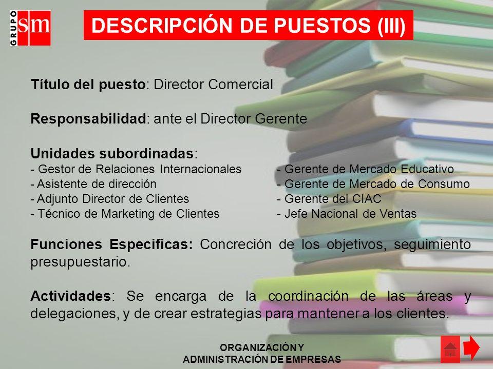 ORGANIZACIÓN Y ADMINISTRACIÓN DE EMPRESAS Responsabilidades: Dirección y administración de la empresa y del personal operativo, así como dirigir la co