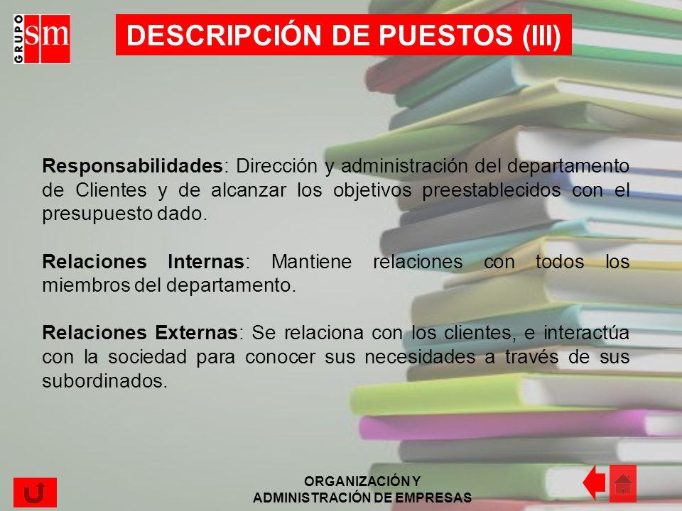 ORGANIZACIÓN Y ADMINISTRACIÓN DE EMPRESAS Título del puesto: Director Comercial Responsabilidad: ante el Director Gerente Unidades subordinadas: - Ges
