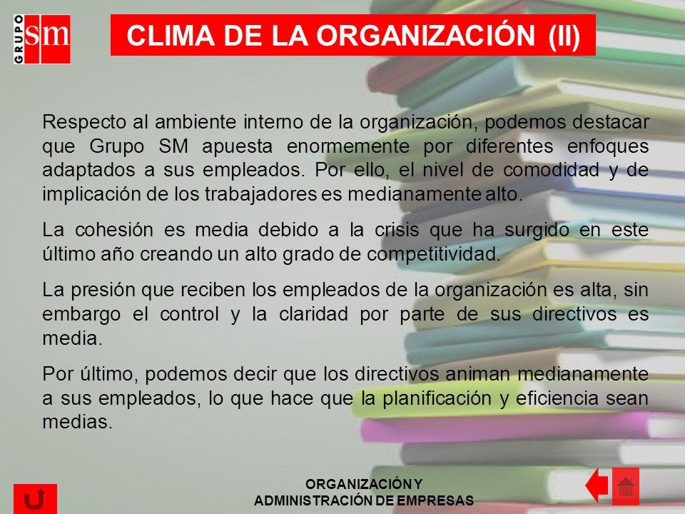 ORGANIZACIÓN Y ADMINISTRACIÓN DE EMPRESAS CLIMA DE LA ORGANIZACIÓN (I)