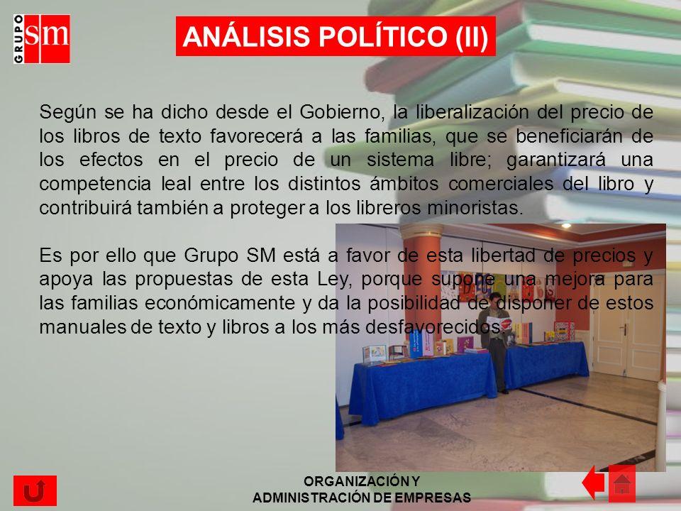 ORGANIZACIÓN Y ADMINISTRACIÓN DE EMPRESAS ANÁLISIS POLÍTICO (I) Grupo SM cuenta con una particular estructura societaria que les permite gozar de una