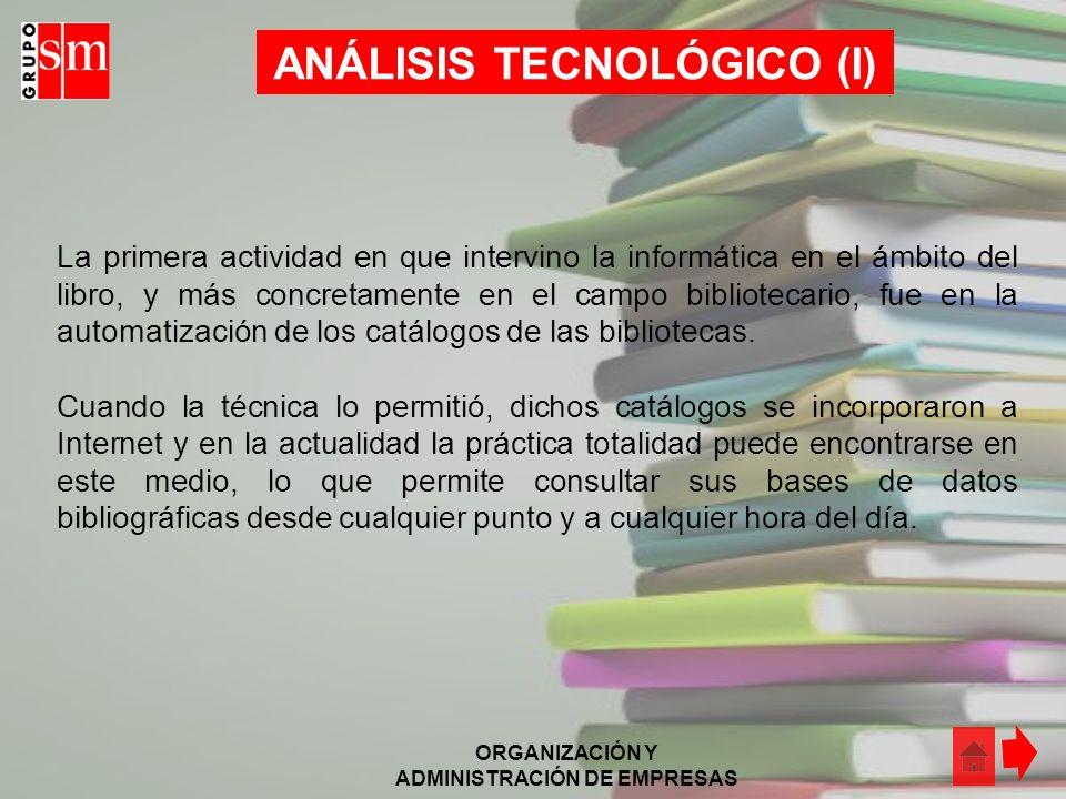 ORGANIZACIÓN Y ADMINISTRACIÓN DE EMPRESAS Otro problema que consideramos puede afectar al sector es el problema del préstamo de libros de texto. El li