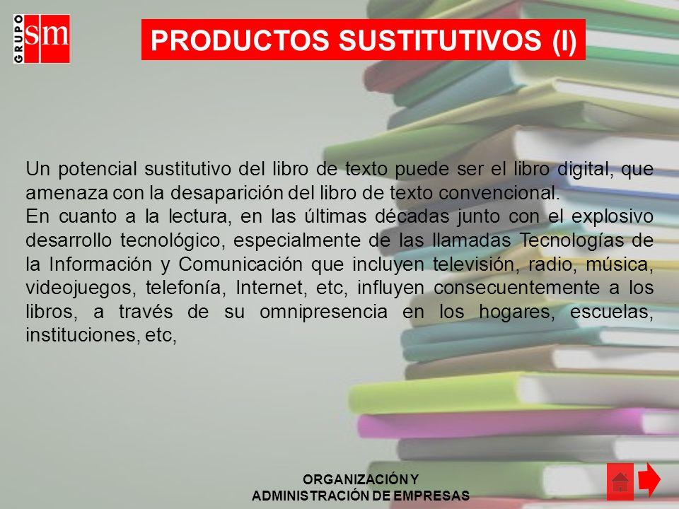 ORGANIZACIÓN Y ADMINISTRACIÓN DE EMPRESAS COMPETIDORES Actualmente, en el mercado de los libros de texto nos encontramos que existen muchos oferentes