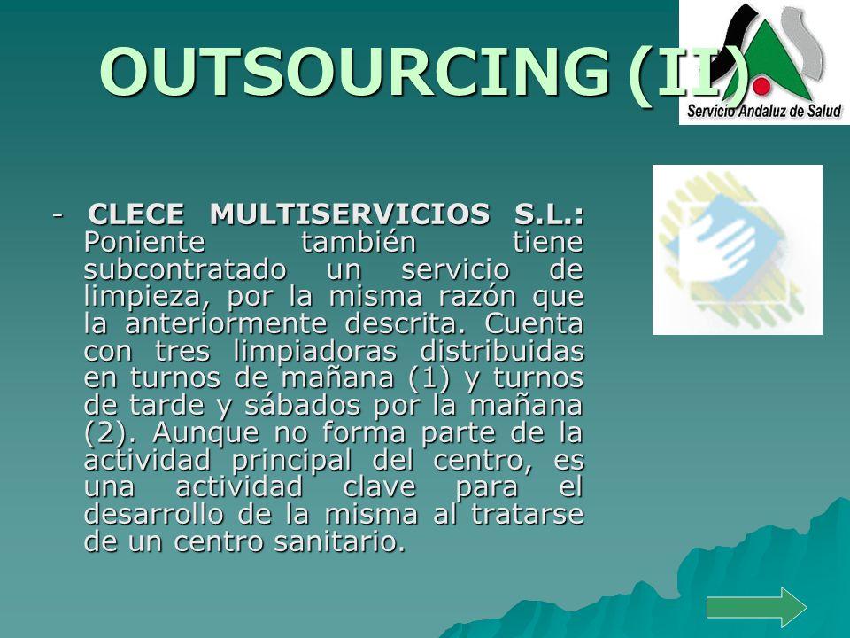 OUTSOURCING (II) - CLECE MULTISERVICIOS S.L.: Poniente también tiene subcontratado un servicio de limpieza, por la misma razón que la anteriormente de