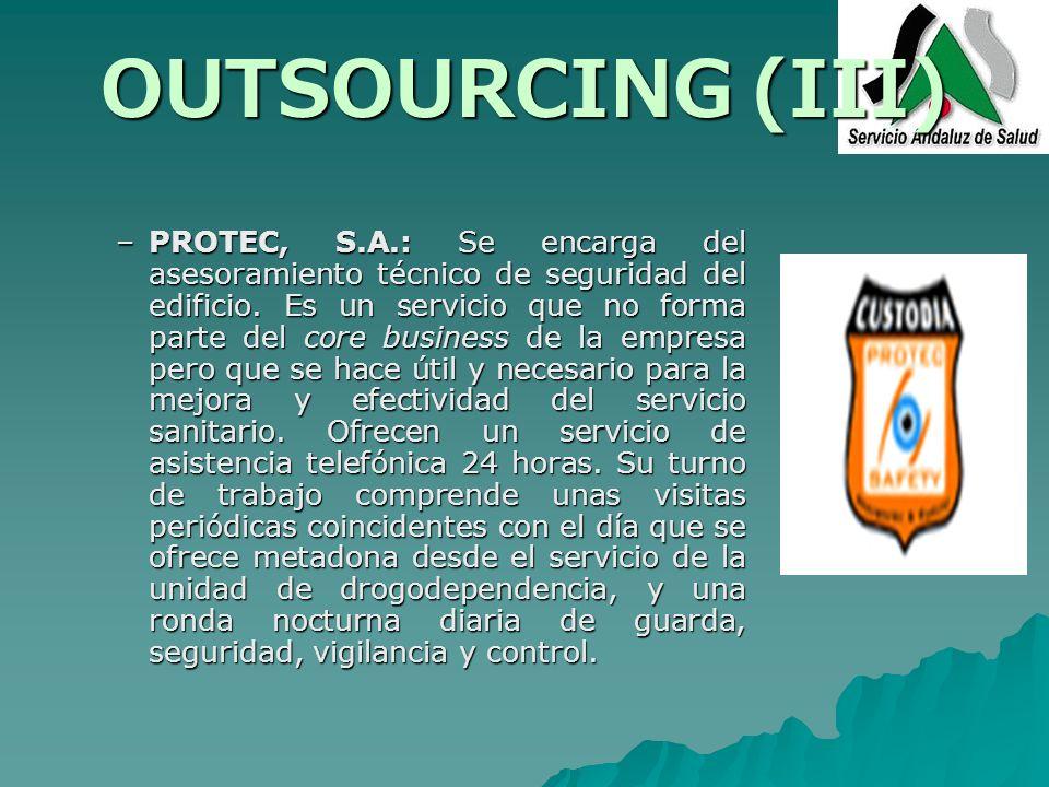 OUTSOURCING (III) –PROTEC, S.A.: Se encarga del asesoramiento técnico de seguridad del edificio. Es un servicio que no forma parte del core business d