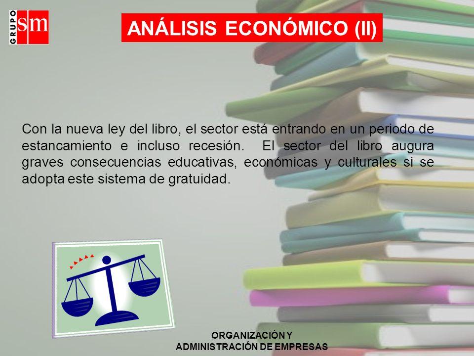 ORGANIZACIÓN Y ADMINISTRACIÓN DE EMPRESAS ANÁLISIS ECONÓMICO (I) El mercado de los libros de texto en la enseñanza no universitaria en España facturó