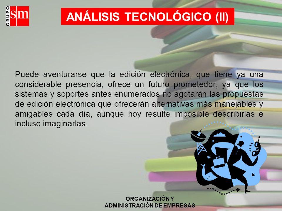 ORGANIZACIÓN Y ADMINISTRACIÓN DE EMPRESAS La primera actividad en que intervino la informática en el ámbito del libro, y más concretamente en el campo
