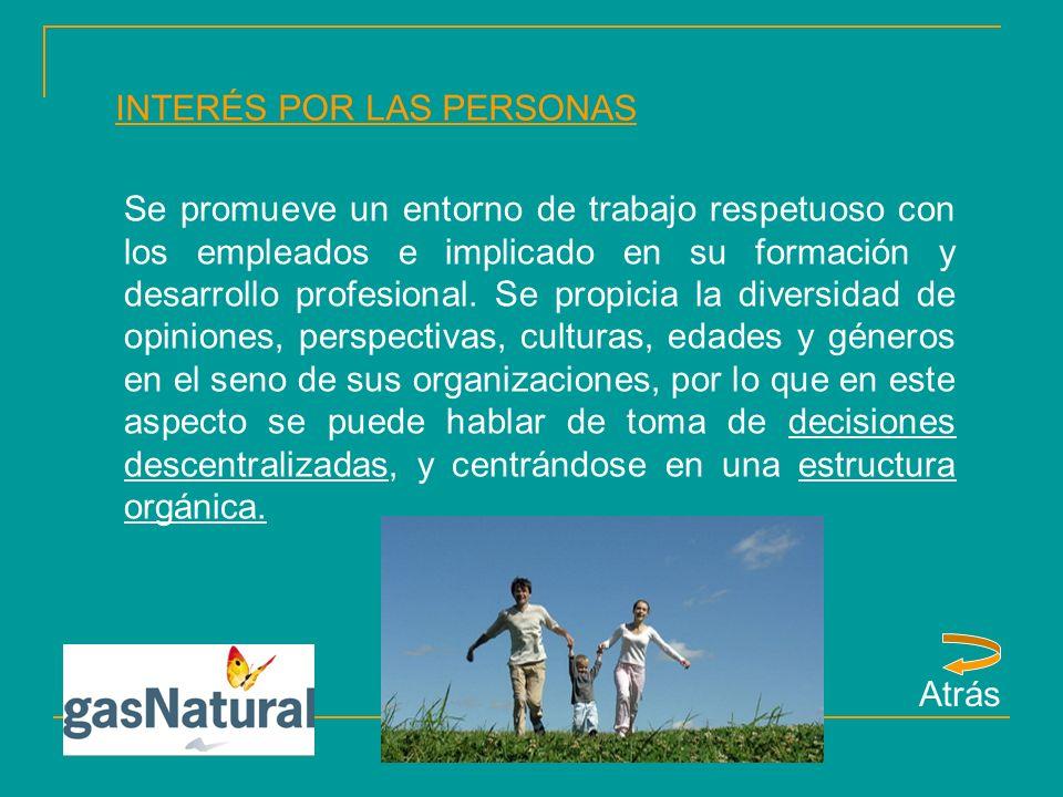 INTERÉS POR LAS PERSONAS Se promueve un entorno de trabajo respetuoso con los empleados e implicado en su formación y desarrollo profesional.
