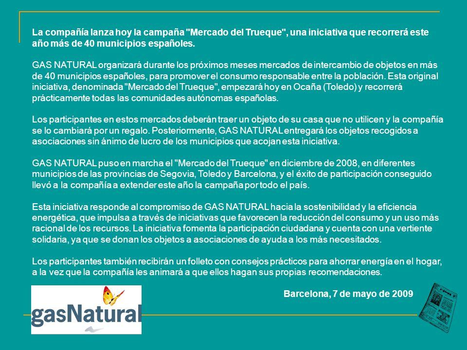 La compañía lanza hoy la campaña Mercado del Trueque , una iniciativa que recorrerá este año más de 40 municipios españoles.