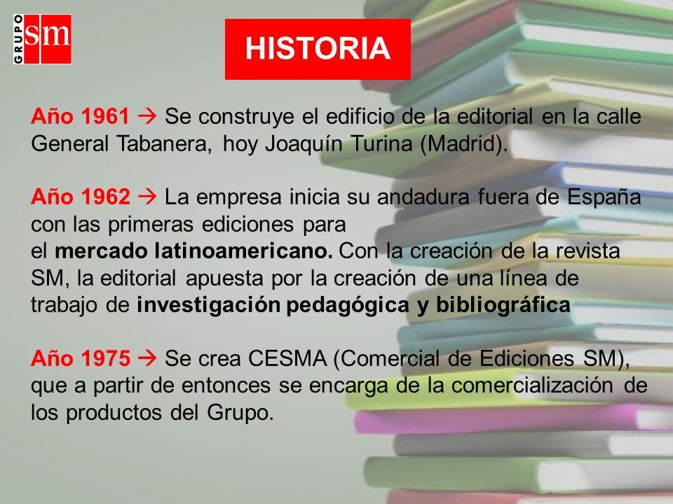 Año 1961 Se construye el edificio de la editorial en la calle General Tabanera, hoy Joaquín Turina (Madrid). Año 1962 La empresa inicia su andadura fu