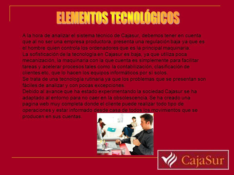 A la hora de analizar el sistema técnico de Cajasur, debemos tener en cuenta que al no ser una empresa productora, presenta una regulación baja ya que