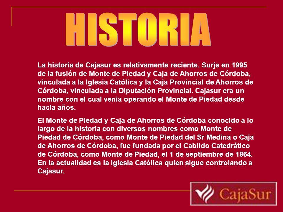 La historia de Cajasur es relativamente reciente. Surje en 1995 de la fusión de Monte de Piedad y Caja de Ahorros de Córdoba, vinculada a la Iglesia C