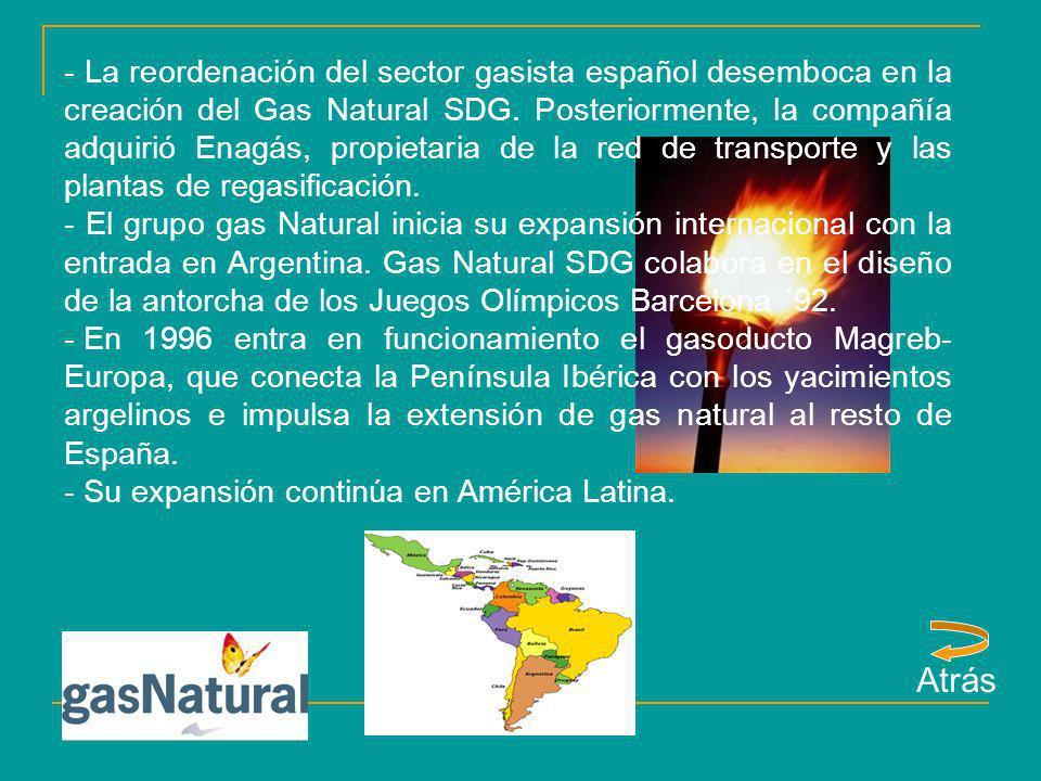 - La reordenación del sector gasista español desemboca en la creación del Gas Natural SDG. Posteriormente, la compañía adquirió Enagás, propietaria de