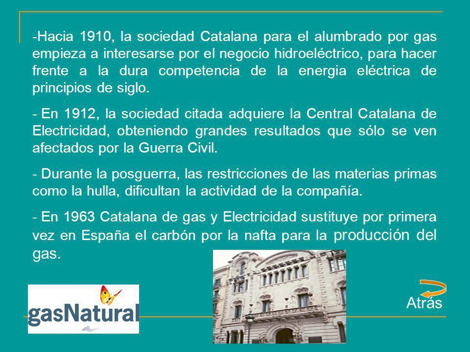 -Hacia 1910, la sociedad Catalana para el alumbrado por gas empieza a interesarse por el negocio hidroeléctrico, para hacer frente a la dura competenc