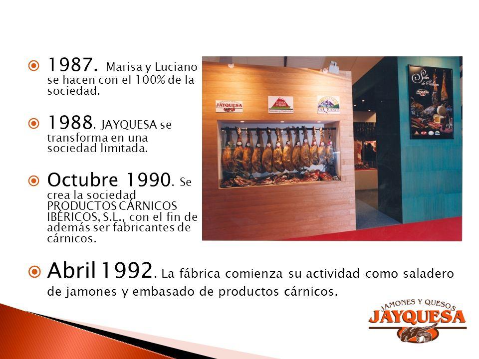 1987. Marisa y Luciano se hacen con el 100% de la sociedad. 1988. JAYQUESA se transforma en una sociedad limitada. Octubre 1990. Se crea la sociedad P