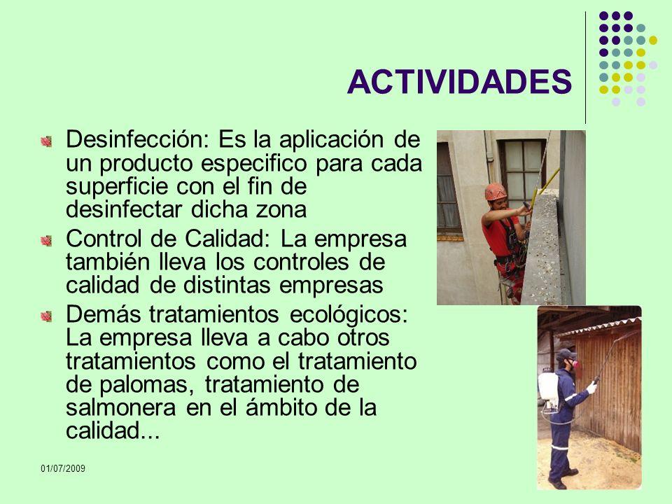 01/07/2009 ACTIVIDADES Desinfección: Es la aplicación de un producto especifico para cada superficie con el fin de desinfectar dicha zona Control de C