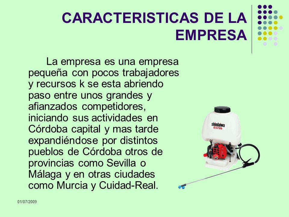 01/07/2009 CARACTERISTICAS DE LA EMPRESA La empresa es una empresa pequeña con pocos trabajadores y recursos k se esta abriendo paso entre unos grande