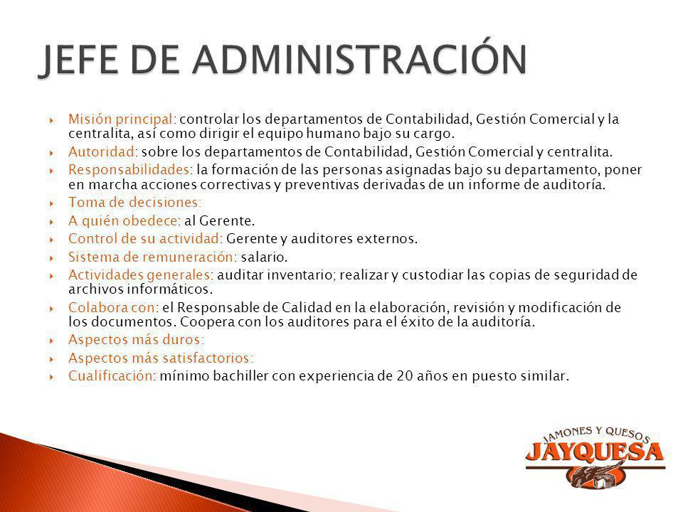 Misión principal: controlar los departamentos de Contabilidad, Gestión Comercial y la centralita, así como dirigir el equipo humano bajo su cargo. Aut