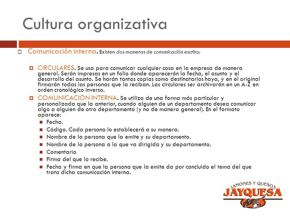 Cultura organizativa Comunicación interna. Existen dos maneras de comunicación escrita: CIRCULARES. Se usa para comunicar cualquier cosa en la empresa