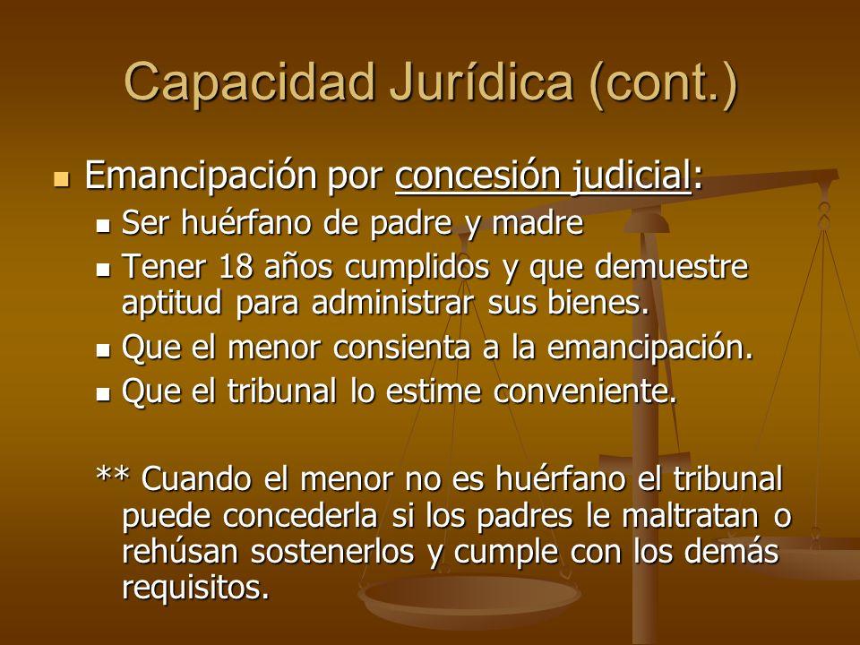 Emancipación por concesión judicial: Emancipación por concesión judicial: Ser huérfano de padre y madre Ser huérfano de padre y madre Tener 18 años cu