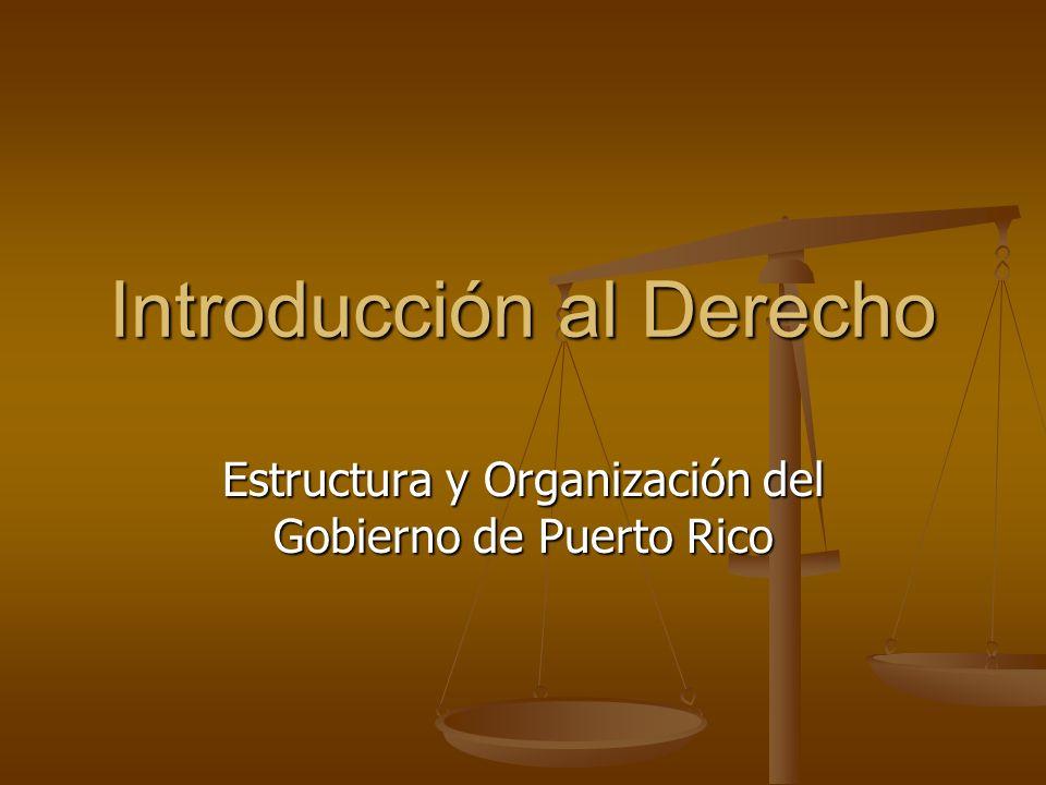 Introducción al Derecho Estructura y Organización del Gobierno de Puerto Rico