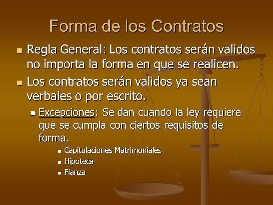 Forma de los Contratos Regla General: Los contratos serán validos no importa la forma en que se realicen. Regla General: Los contratos serán validos n