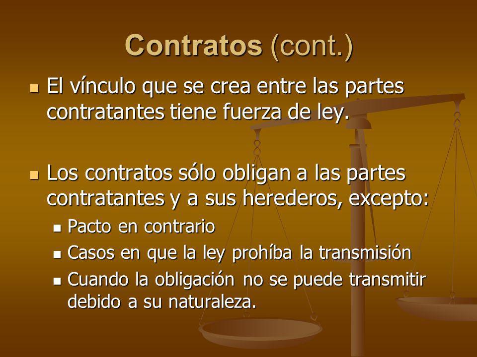 Contratos (cont.) El vínculo que se crea entre las partes contratantes tiene fuerza de ley. El vínculo que se crea entre las partes contratantes tiene