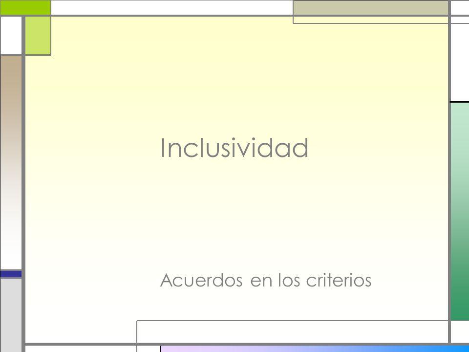 Inclusividad Acuerdos en los criterios