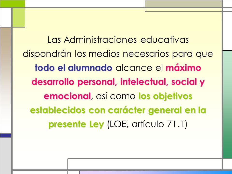 todo el alumnadomáximo desarrollo personal, intelectual, social y emocionallos objetivos establecidos con carácter general en la presente Ley Las Admi