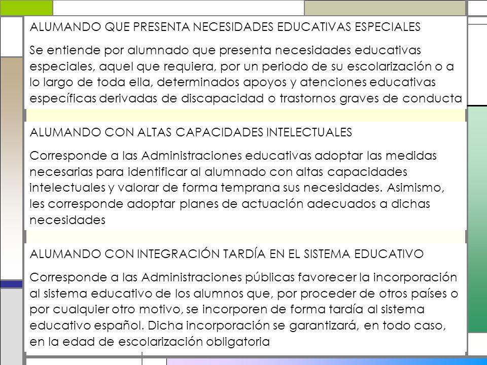 ALUMANDO QUE PRESENTA NECESIDADES EDUCATIVAS ESPECIALES Se entiende por alumnado que presenta necesidades educativas especiales, aquel que requiera, p