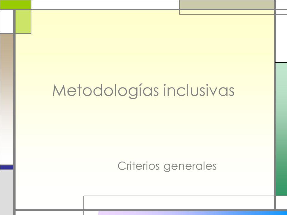 Metodologías inclusivas Criterios generales