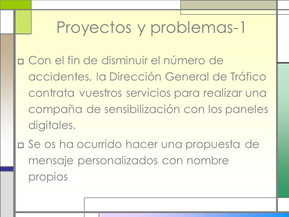 Proyectos y problemas-1 Con el fin de disminuir el número de accidentes, la Dirección General de Tráfico contrata vuestros servicios para realizar una