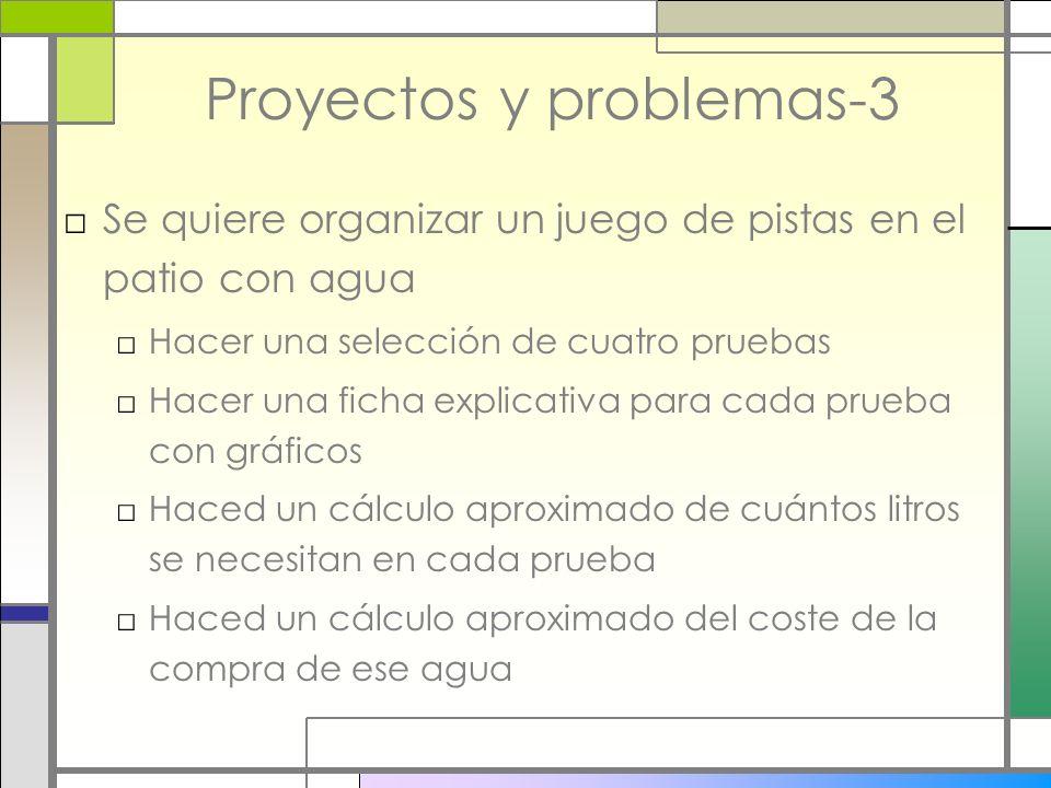 Proyectos y problemas-3 Se quiere organizar un juego de pistas en el patio con agua Hacer una selección de cuatro pruebas Hacer una ficha explicativa