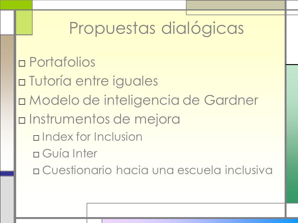 Propuestas dialógicas Portafolios Tutoría entre iguales Modelo de inteligencia de Gardner Instrumentos de mejora Index for Inclusion Guía Inter Cuesti
