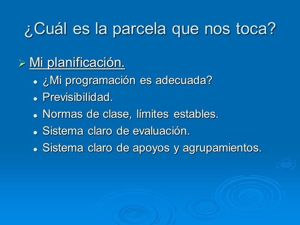 ¿Cuál es la parcela que nos toca? Mi planificación. Mi planificación. ¿Mi programación es adecuada? ¿Mi programación es adecuada? Previsibilidad. Prev