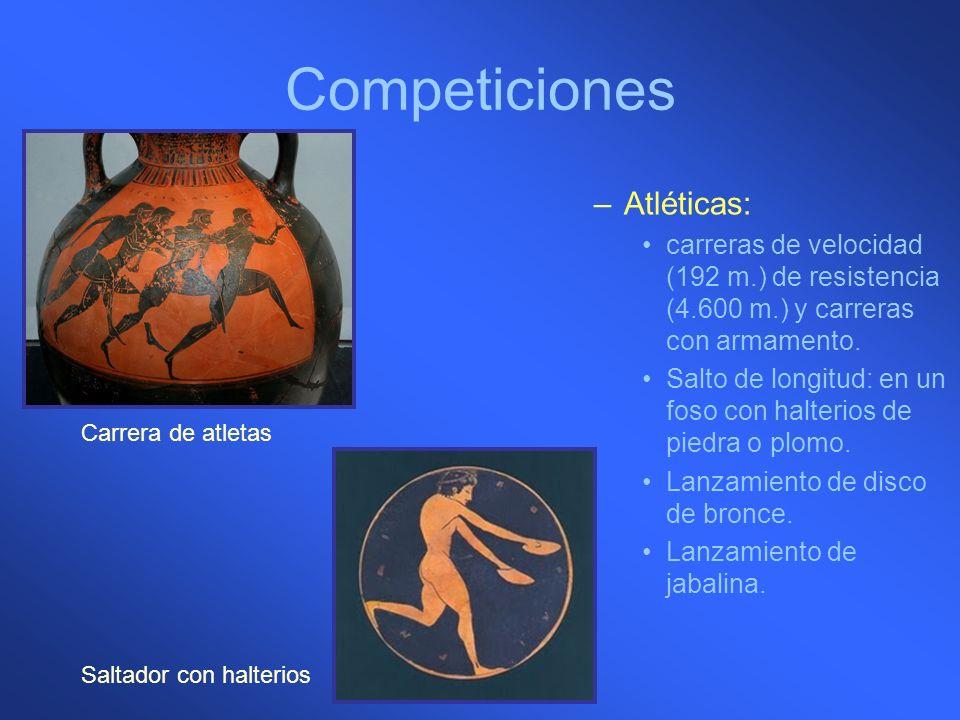 Competiciones –Atléticas: carreras de velocidad (192 m.) de resistencia (4.600 m.) y carreras con armamento. Salto de longitud: en un foso con halteri