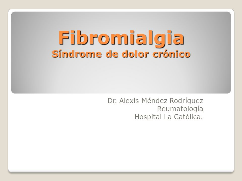 Epidemiología del Síndrome de Fibromialgia Prevalencia 0.7 _ 4.8 % Características del paciente Predominio femenino 8_9 :1 Edad predominante 50_69 Incremento de la prevalencia con la edad Sí Descrito en niños Sí Superposición con otros diagnósticos Síndrome de fatiga crónico 21-70% Síndrome de intestino irritable 32-80% Sensibilidad a múltiples agentes químicos 33-55% Diagnósticos psiquiátricos 75%