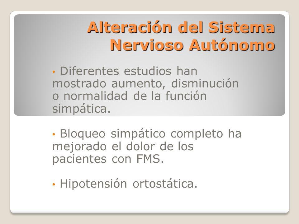 Alteración del Sistema Nervioso Autónomo Diferentes estudios han mostrado aumento, disminución o normalidad de la función simpática. Bloqueo simpático