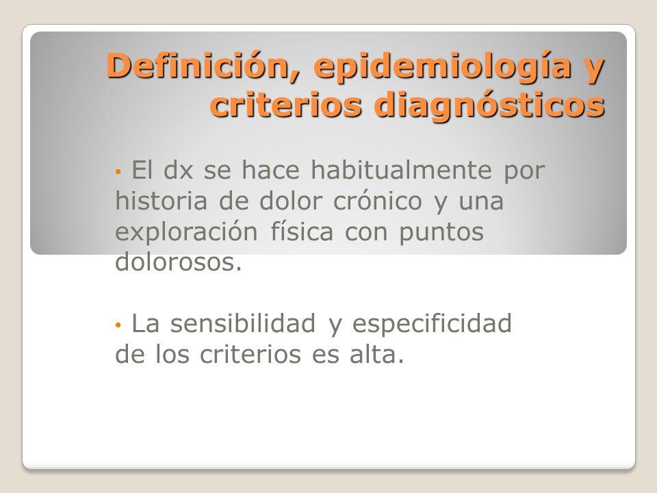Criterios diagnósticos de 1990 del American College of Rheumatology Criterios para el diagnóstico del síndrome de Fibromialgia Al menos 3 meses de dolor generalizado, definido como: Bilateral Por encima y por debajo de la cintura, e incluyendo dolor de esqueleto axial.