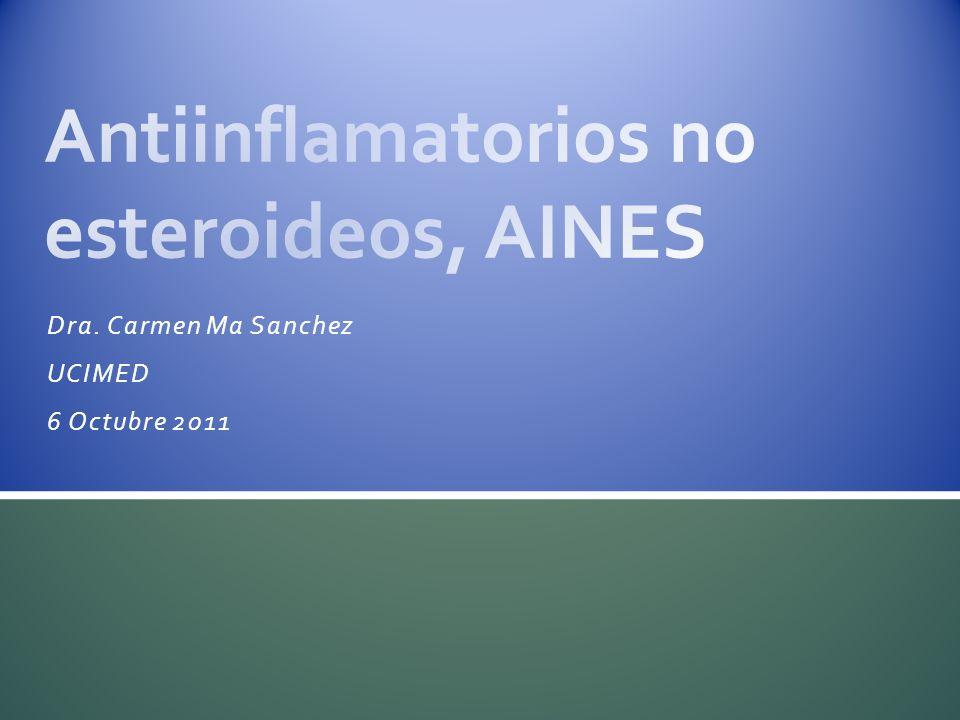 Efectos adversos de los AINES Sistemamanifestación Gastrointestinal (disminuidos con COX2 selectivos) Dolor abdominal, náusea, anorexia, erosión gástrica/ úlcera, anemia, hemorragia GI, perforación, diarrea.