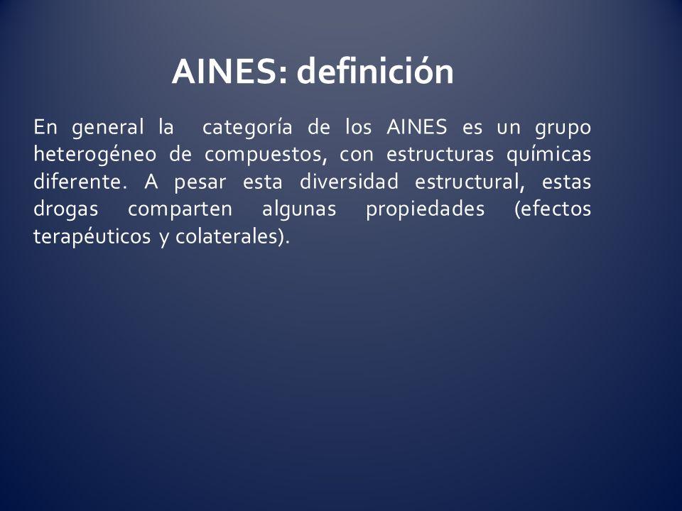 En general la categoría de los AINES es un grupo heterogéneo de compuestos, con estructuras químicas diferente. A pesar esta diversidad estructural, e
