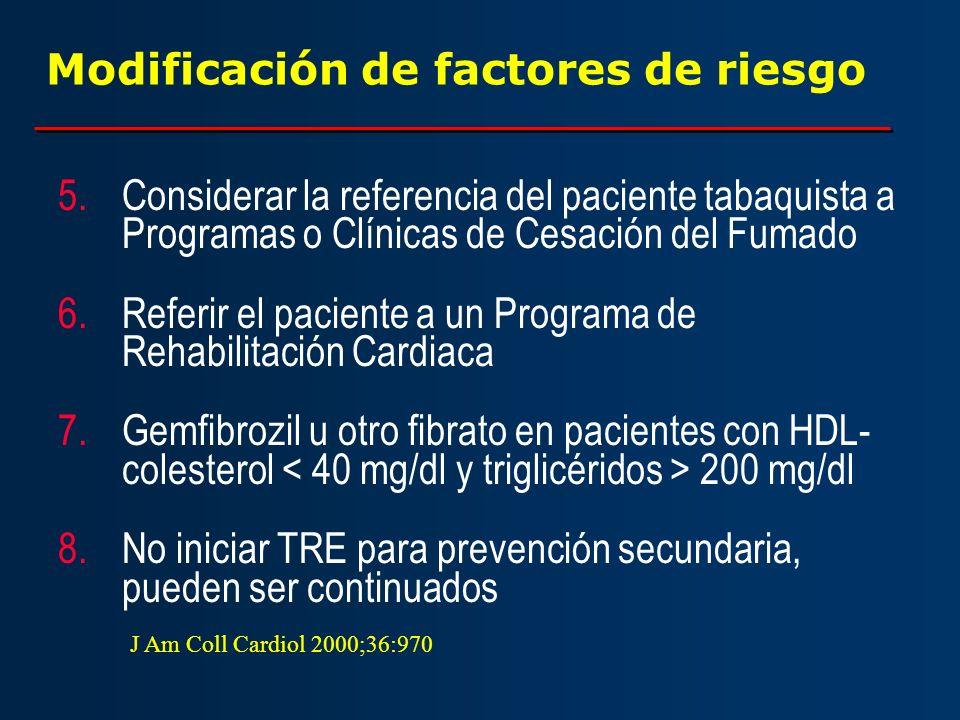 Modificación de factores de riesgo 5.Considerar la referencia del paciente tabaquista a Programas o Clínicas de Cesación del Fumado 6.Referir el pacie