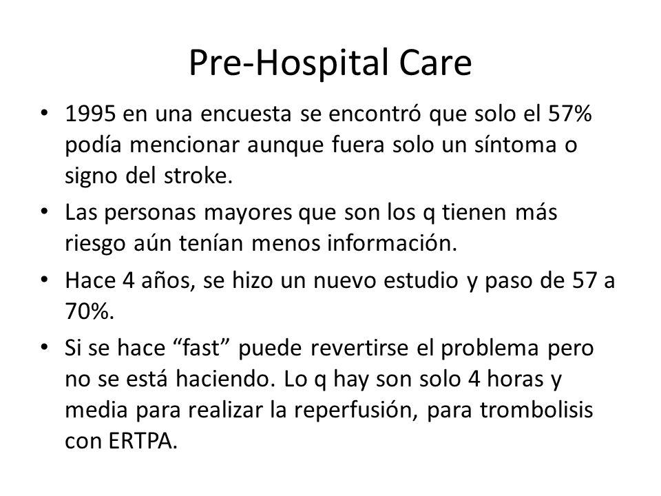 Pre-Hospital Care 1995 en una encuesta se encontró que solo el 57% podía mencionar aunque fuera solo un síntoma o signo del stroke. Las personas mayor